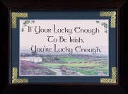 If Your Lucky Enough To Be Irish - 5x7 Blessing - Walnut Landscape Frame