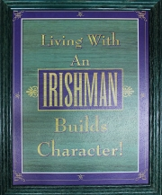 Living With an Irishman Builds Character Pub Print