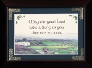 May The Good Lord Take a liking To You - 5x7 Blessing - Walnut Landscape Frame
