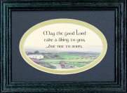 May The Good lord Take a liking To You - 5x7 Blessing - Oval Green Frame