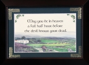 May You Be In Heaven A full Half Hour - 5x7 Blessing - Walnut Landscape Frame