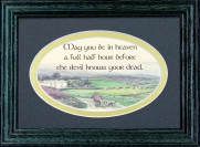 May You Be In Heaven A full Half Hour - 5x7 Blessing - Oval Geen Frame