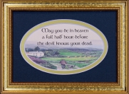 May You Be In Heaven A full Half Hour - 5x7 Blessing - Oval Gold Frame